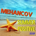 Mehancov - Summer Positive 2018