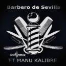 Lowfreak & Manu Kalibre - Barbero de Sevilla (feat. Manu Kalibre) (Original Mix)