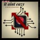 KU4REAL & QT & Mr. Lo & Decatur Redd - IT AINT EAZY (feat. QT, Mr. Lo & Decatur Redd) (Dirty)